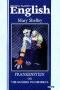 Frankenstein or The modern Prometheus (Франкенштейн, или современный Прометей): Книга для чтения на английском языке Shelley M.