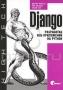 Django. Разработка веб-приложений на Python Джефф Форсье, Пол Биссекс, Уэсли Чан