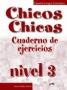 Chicos Chicas 3. Cuaderno de Ejercicios Nuria Salido Garcia