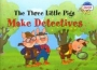 Три поросенка становятся детективами (на английском языке) Наумова Н.А.